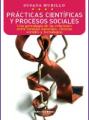 Prácticas científicas y procesos sociales