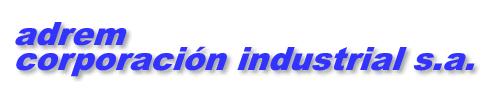 Adrem Corporacion Industrial, S.A.,